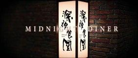 MIDNIGHT DINER (2019) Trailer VO - CHINA