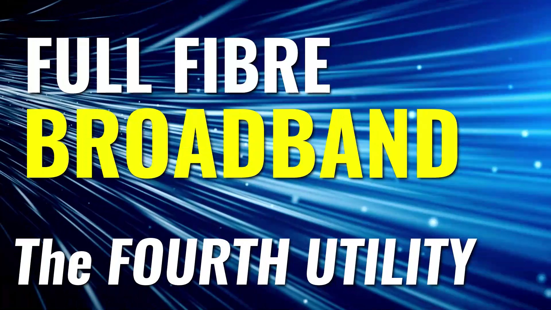 Full fibre broadband