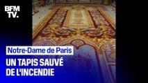 """Un trésor du patrimoine sauvé des flammes de Notre-Dame: le tapis de """"Louis-Philippe"""" va être restauré"""