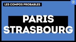 PSG - Strasbourg : les compositions probables