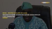 Rentrée scolaire 2019-2020:message du maire intérimaire Isidore Gnonlonfoun à ses administres
