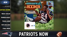 Patriots Now: Antonio Brown Recap, Week 2 Preview Vs. Dolphins