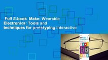 Full E-book  Make: Wearable Electronics: Tools and techniques for prototyping interactive