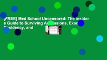 [FREE] Med School Uncensored: The Insider s Guide to Surviving Admissions, Exams, Residency, and