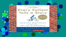 Full version  Every Patient Tells a Story: Medical Mysteries and the Art of Diagnosis  Review