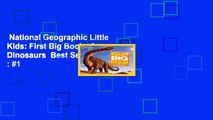 National Geographic Little Kids: First Big Book of Dinosaurs  Best Sellers Rank : #1