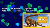 Full Version  National Geographic Little Kids: First Big Book of Dinosaurs Complete