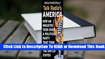 [Read] Talk Radios America  How an Industry Took Over a Political Party That Took Over the United