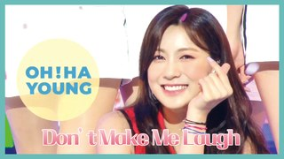[HOT]  OH HAYOUNG - Don't Make Me Laugh ,  오하영 -Don't Make Me Laugh Show Music core 20190914