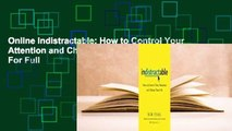 Online Indistractable: How to Control Your Attention and Choose Your Life  For Full