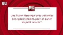 Interview exclusive des actrices du Bazar de la Charité (TF1)