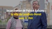 Incarcération de Patrick Balkany : la ville de Levallois-Perret sous le choc