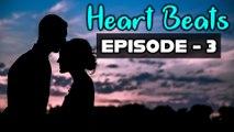 Heart Beat Episode 3 :  ಅವಳ ವಿಚಾರದಲ್ಲಿ ಅವನು ಅಂದುಕೊಂಡಿದ್ದೆಲ್ಲವೂ ಸುಳ್ಳಾಯ್ತು..! ಆದ್ರೆ..? | Oneindia Kannada