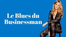 Céline Dion - Le Blues du Businessman (Paroles)