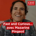 Fast and Curious avec Mazarine Pingeot