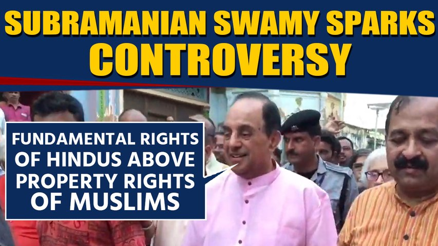Subramanian Swamy says 'Fundamental rights of Hindus important than Muslims property rights'
