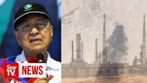 Dr M: Govt to provide subsidy if oil prices soar as a result of attacks in Saudi