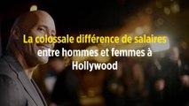 La colossale différence de salaires entre hommes et femmes à Hollywood