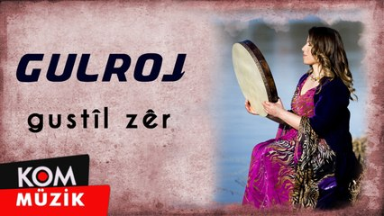 Gulroj - Gustîl Zêr (2019 © Kom Müzik)