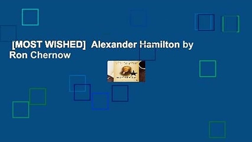 [MOST WISHED]  Alexander Hamilton by Ron Chernow