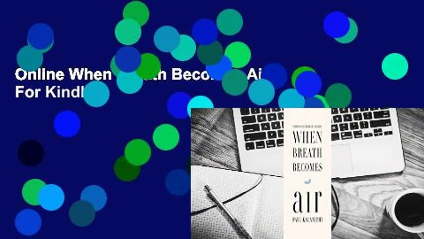 Online When Breath Becomes Air  For Kindle