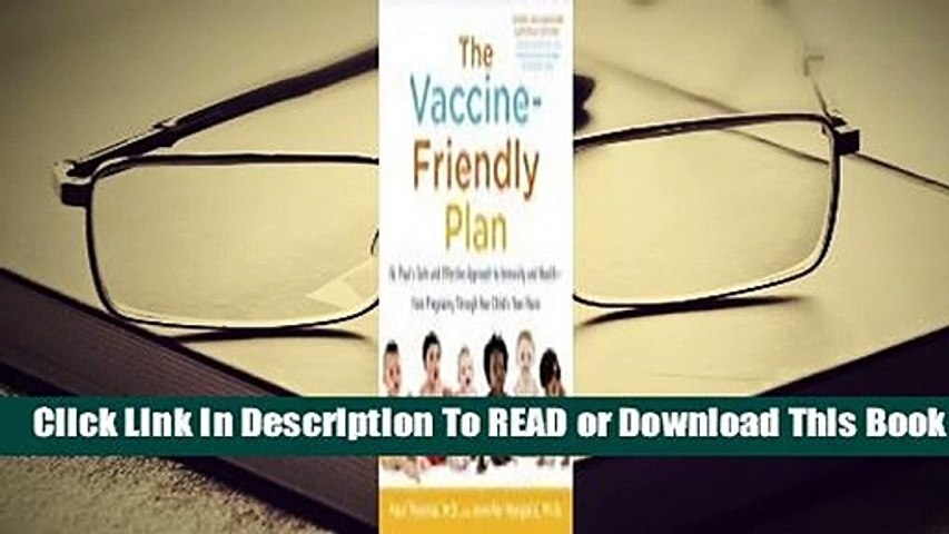 Full E-book The Vaccine-Friendly Plan: Dr. Paul's Safe and Effective Approach to Immunity and