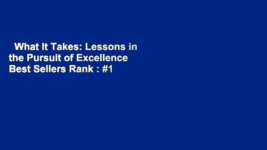 What It Takes: Lessons in the Pursuit of Excellence  Best Sellers Rank : #1