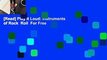[Read] Play It Loud: Instruments of Rock  Roll  For Free