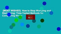 [MOST WISHED]  How to Stop Worrying and Start Living  Time-Tested Methods for Conquering Worry