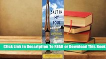 Online Salt in My Soul: An Unfinished Life  For Kindle