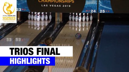 Trios Final Highlights - World Bowling Women's Championships 2019