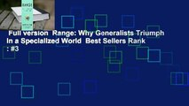 Full version  Range: Why Generalists Triumph in a Specialized World  Best Sellers Rank : #3