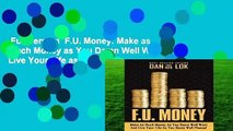 Full version  F U  Money  Make as Much Money as You Damn Well Want and Live Your Life as You Damn