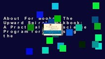 About For Books  The Upward Spiral Workbook  A Practical Neuroscience Program for Reversing the