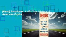 [Read] Americana: A 400-Year History of American Capitalism  For Full