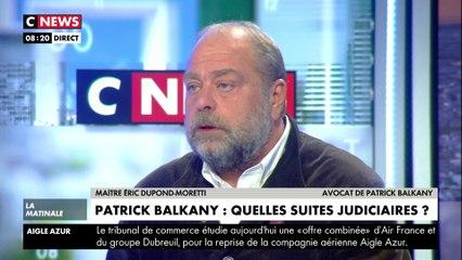 Éric Dupond-Moretti : « On a choisi l'humiliation pour Patrick Balkany »