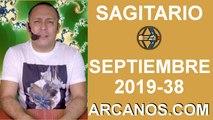 HOROSCOPO SAGITARIO - Semana 2019-38 Del 15 al 21 de septiembre de 2019 - ARCANOS.COM