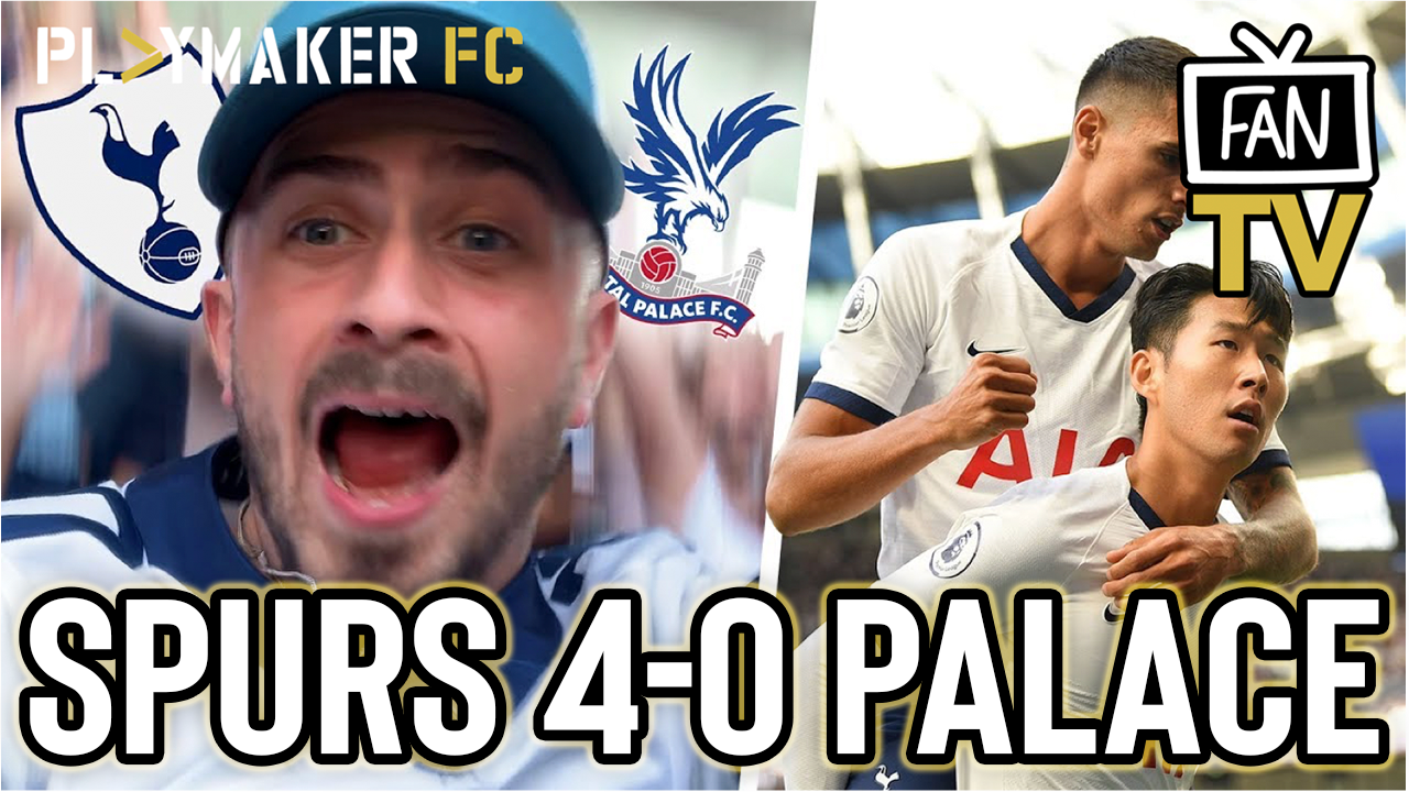 Fan TV | Tottenham 4-0 Crystal Palace: Son gets job done by half-time