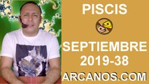 HOROSCOPO PISCIS - Semana 2019-38 Del 15 al 21 de septiembre de 2019 - ARCANOS.COM