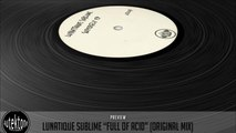 Lunatique Sublime - Full Of Acid (Original Mix) - Official Preview (Autektone Records)