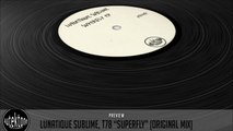 Lunatique Sublime, T78 - Superfly (Original Mix) - Official Preview (Autektone Records)