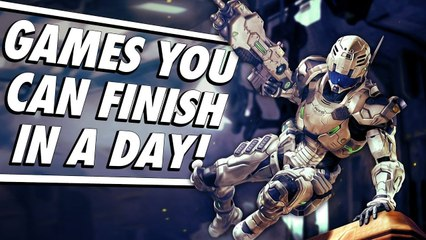 6 Awesome Games You Can Finish In A Day