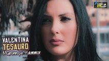 Valentina Tesauro - Murenn pe Stammor ( Ufficiale 2019 )