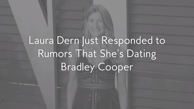 Laura Dern Just Responded to Rumors That She's Dating Bradley Cooper