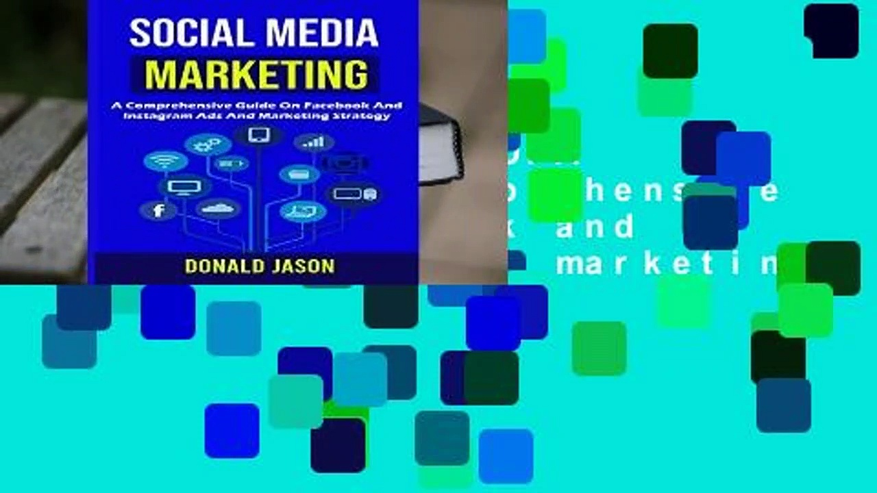 [FREE] SOCIAL MEDIA MARKETING: A Comprehensive Guide on Facebook and instagram Ads and marketing
