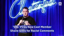'SNL' Fires New Cast Member Shane Gillis for Racist Comments