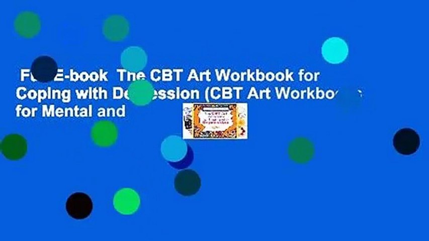 Full E-book  The CBT Art Workbook for Coping with Depression (CBT Art Workbooks for Mental and