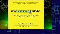 About For Books  Indistractable: How to Control Your Attention and Choose Your Life  For Online