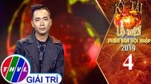 THVL   Kỳ tài lộ diện 2019 phiên bản hội nhập - Tập 4[1]: Ảo thuật gia Namnie - Việt Nam