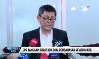 KPK Surati DPR Soal Pembahasan Revisi UU KPK, Anggota Panja RUU KPK: Tidak Relevan!